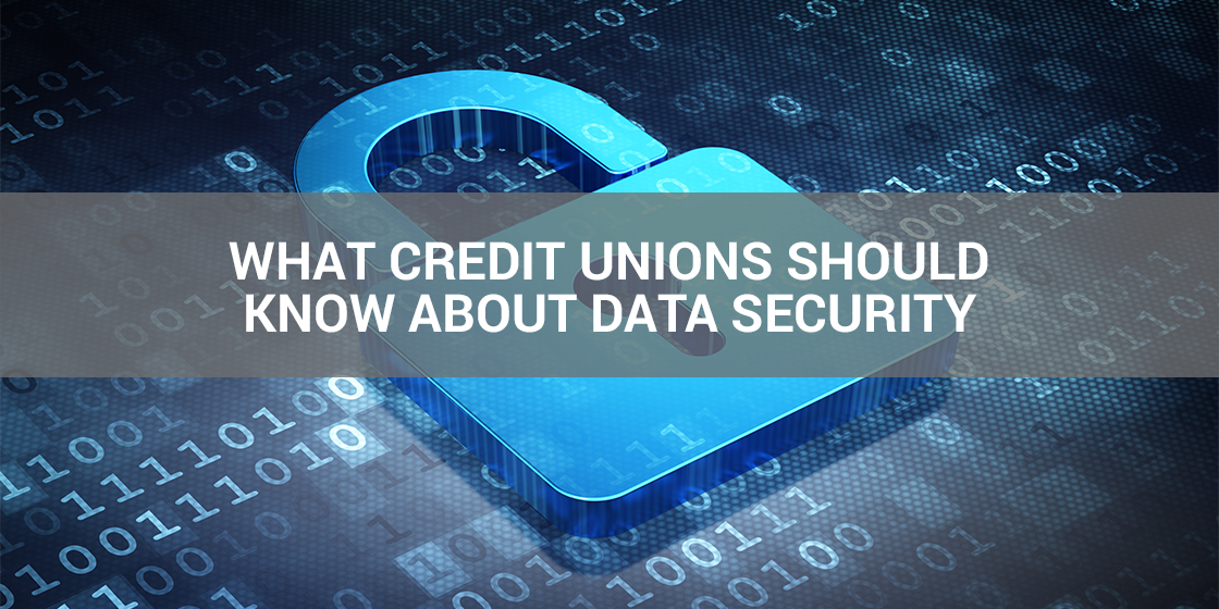What Credit Unions Should Know About Data Security